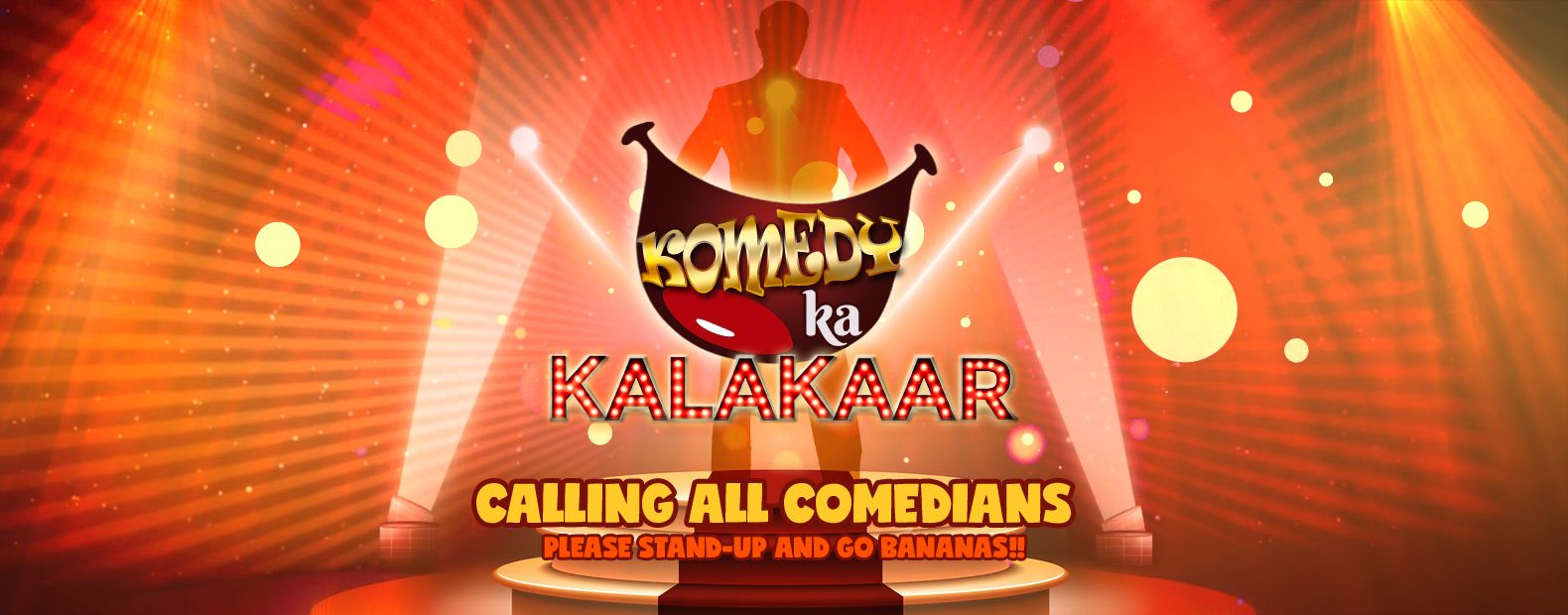 KOMEDY KA KALAKAAR, CALLING ALL COMEDIANS.