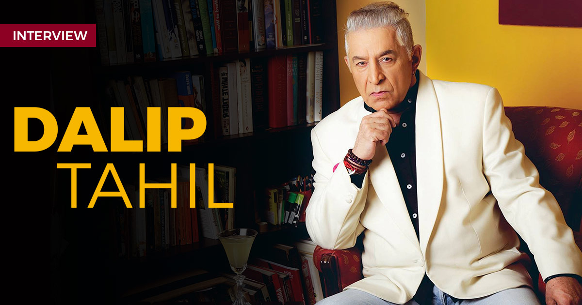 Dalip Tahil: I suspend my personal biases and beliefs, and react according to the character I am playing