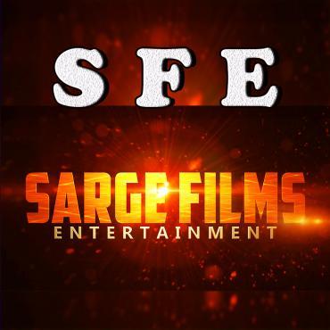 SARGE FILMS ENTERTAINMENT SARGE FILMS ENTERTAINMENT